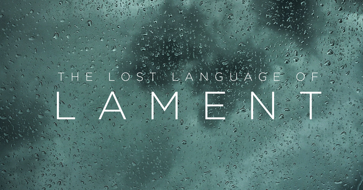The Lost Language of Lament 1 – Intro